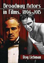 Broadway Actors in Films, 1894-2015