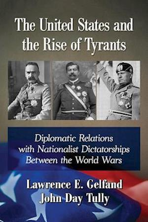 The United States and the Rise of Tyrants