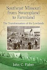 Southeast Missouri from Swampland to Farmland
