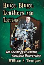 Hogs, Blogs, Leathers and Lattes