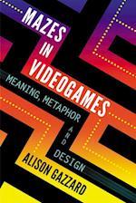 Mazes in Videogames af Alison Gazzard