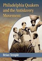 Philadelphia Quakers and the Antislavery Movement