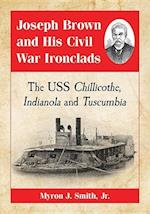 Joseph Brown and His Civil War Ironclads