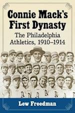 Connie Mack's First Dynasty