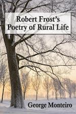 Robert Frost's Poetry of Rural Life af George Monteiro