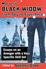 Marvel's Black Widow from Spy to Superhero