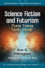 Science Fiction and Futurism (Critical Explorations in Science Fiction and Fantasy, nr. 58)