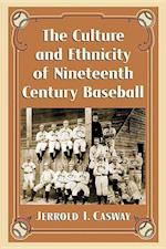 The Culture and Ethnicity of Nineteenth Century Baseball