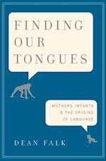 Finding Our Tongues af Dean Falk