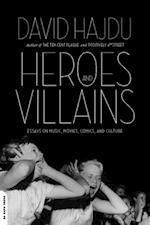 Heroes and Villains af David Hajdu