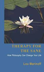 Therapy for the Sane: How Philosophy Can Change Your Life
