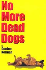 No More Dead Dogs af Gordon Korman