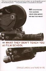 What They Don't Teach You at Film School