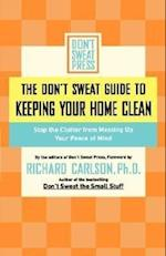 The Don't Sweat Guide to Keeping Your Home Clean (Dont Sweat Guides)