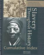 Slavery Throughout History Cumulative Index (U-X-L Slavery Throughout History Reference Library)