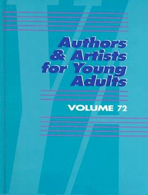 Authors & Artists for Young Adults, Volume 72