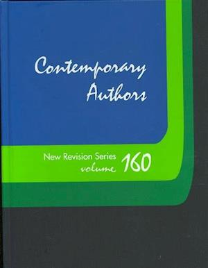 Contemporary Authors New Revision Series, Volume 160