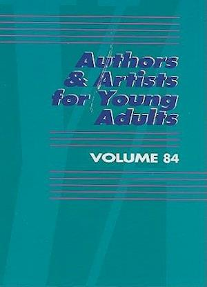 Authors & Artists for Young Adults, Volume 84