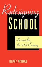 Redesigning Schools: Lessons for the 21st Century af Joseph McDonald