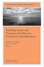 Building Teams and Programs for Effective Psychiatric Rehabilitation (J-b Mhs Single Issue Mental Health Services, nr. 42)