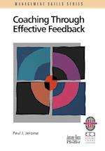 Coaching Through Effective Feedback (Manager's skills series)