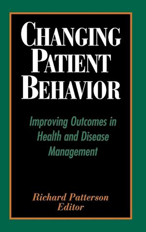 Changing Patient Behavior: Improving Outcomes in Health and Disease Management