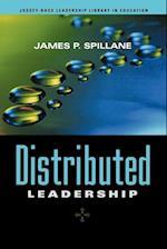 Distributed Leadership (Jossey-Bass Leadership Library in Education)