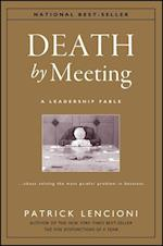 Death by Meeting (J-b Lencioni Series)