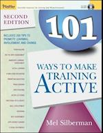 101 Ways to Make Training Active (Active Training Series, nr. 14)