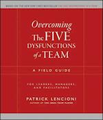 Overcoming the Five Dysfunctions of a Team (J-b Lencioni Series)