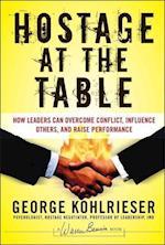 Hostage at the Table (J-B Warren Bennis Series)