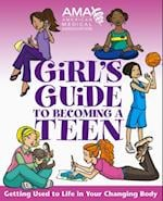 American Medical Association Girl's Guide to Becoming a Teen