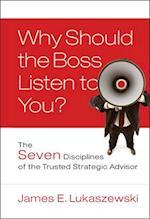 Why Should the Boss Listen to You? (J-b International Association of Business Communicators)