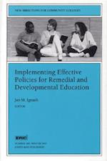 Implementing Effective Policies for Remedial and Developmental Education (NEW DIRECTIONS FOR COMMUNITY COLLEGES, nr. 100)