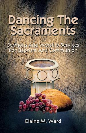 Dancing the Sacraments