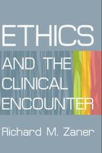 Ethics and the Clinical Encounter af Richard M. Zaner