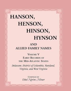 Hanson, Henson, Hinson, Hynson and Allied Family Names Vol. V. Early Records of the United States, Early Records of the Mid-Atlantic States, Including