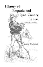 History of Emporia and Lyon County, Kansas (Heritage Classic)