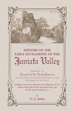 History of the Early Settlement of the Juniata Valley (Heritage Classic)