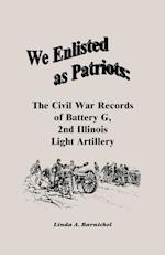 We Enlisted as Patriots