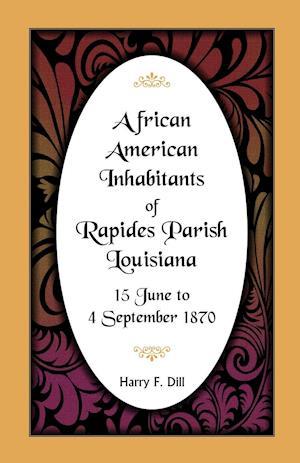 African American Inhabitants of Rapides Parish, Louisiana, 15 June to 4 Sept 1870