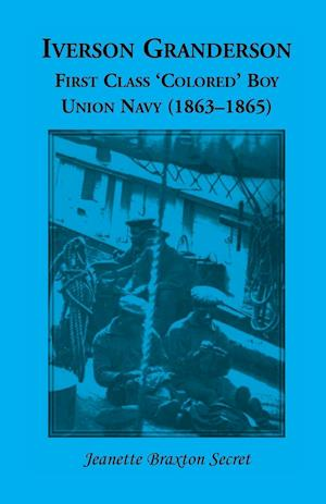 Iverson Granderson, First Class 'Colored' Boy, Union Navy (1863-1865)