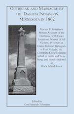 Outbreak and Massacre by the Dakota Indians in Minnesota in 1862 af Don Heinrich Tolzmann, Marion P. Satterlee