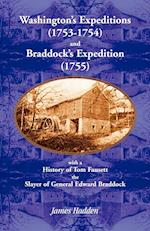 Washington's Expeditions (1753-1754) and Braddock's Expedition (1755), with a History of Tom Fausett, the Slayer of General Edward Braddock