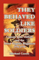They Behaved Like Soldiers: Captain John Chilton and the Third Virginia Regiment 1775-1778 af Michael Cecere