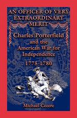 An Officer of Very Extraordinary Merit: Charles Porterfield and the American War for Independence: 1775-1780 af Michael Cecere