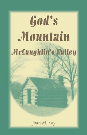 God's Mountain, McLaughlin's Valley