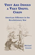 They Are Indeed a Very Useful Corps, American Riflemen in the Revolutionary War