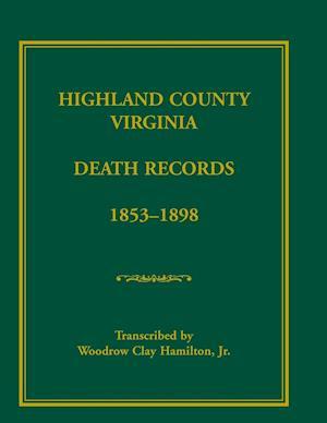 Highland County, Virginia Death Records, 1853-1898