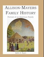 Allison-Mayers Family History: Portrait of an American Family af Robert A. Mayers